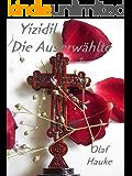 Yizidil - Die Auserwählte: Ein Franziska-Weißdorn-Para-Krimi