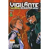 VIGILANTE MY HERO ACADEMIA ILLEGALS T.04