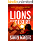 Lions of the Desert: A True Story of WWII Heroes in North Africa (World War Two Series Book 4) (English Edition)