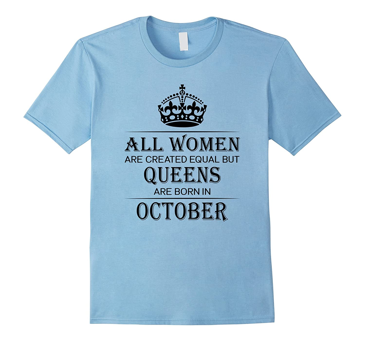 All Women Are Created Equal But Queens Are Born In October-CL