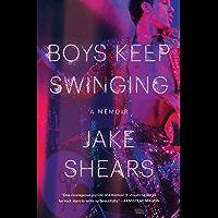 Boys Keep Swinging: A Memoir (English Edition)