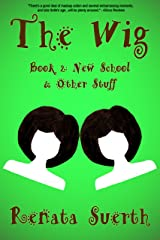 THE WIG: New School & Other Stuff, 2 (childrens books ages 9-12, literature, humor) Kindle Edition