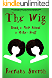THE WIG: New School & Other Stuff, 2 (childrens books ages 9-12, literature, humor)