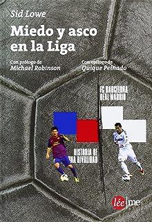 Fear and Loathing in La Liga: Barcelona Vs Real Madrid: Amazon.es: Lowe, Sid: Libros en idiomas extranjeros