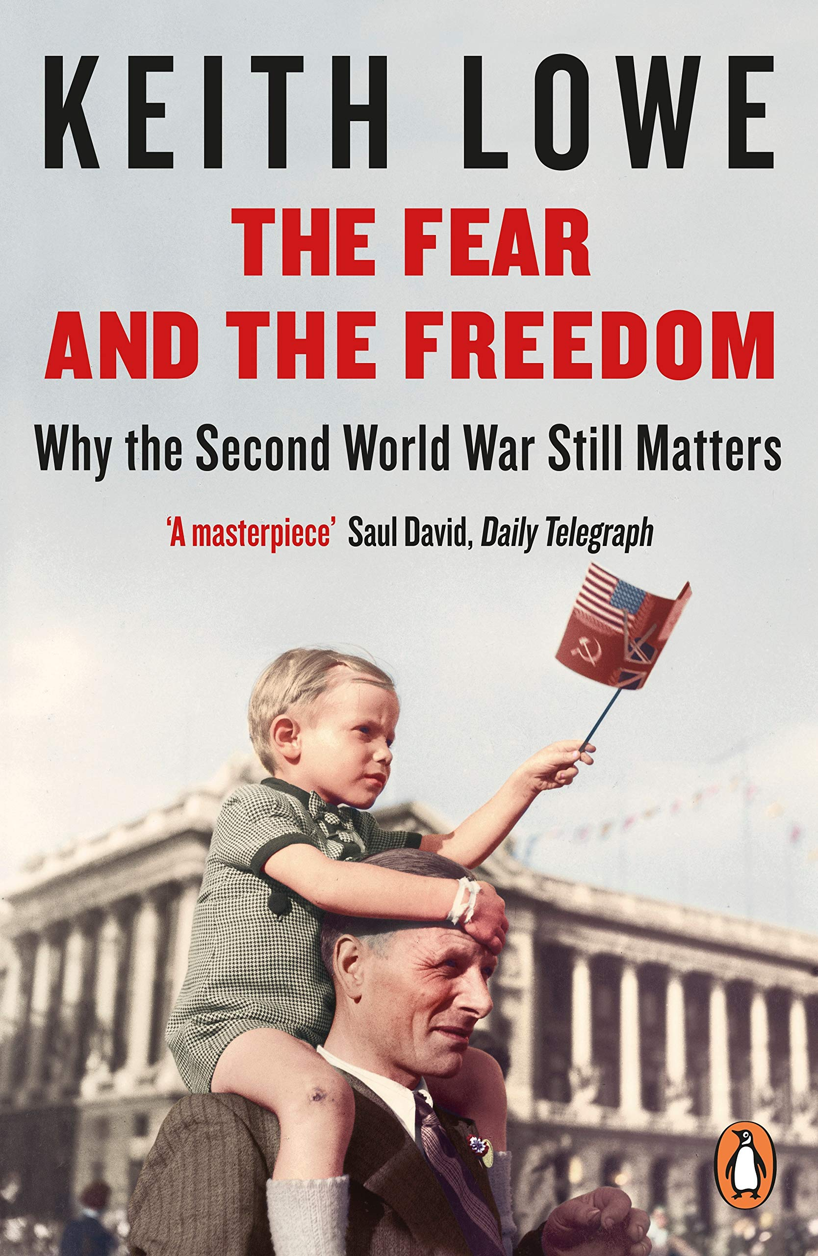 The Fear And The Freedom: Amazon.es: Lowe Keith: Libros en idiomas extranjeros