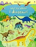I dinosauri. Con adesivi. Ediz. illustrata