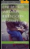 Eine Mutter wird für ihren Sohn bestraft (German Edition)
