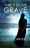 Take It to the Grave Part 3 of 6: A tense and addictive psychological thriller