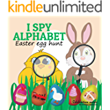 I SPY ALPHABET Easter egg hunt : Learn the ABC Easter picture book. Ages 2-7 for toddlers, preschool & kindergarten kids. (Celebration Series Book 3)