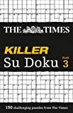 The Times Killer Su Doku 3: 150 Challenging Puzzles from the Times: Bk. 3