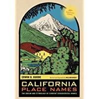 California Place Names, 40th Anniversary Edition: The Origin and Etymology of Current Geographical Names