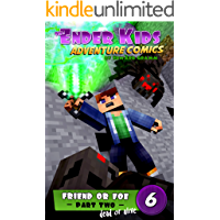 Friend or Foe - Part Two - Dead or Alive: Kids Graphic Novel Series; Comic Books Ages 9-12 (The Ender Kids Adventure Comics Book 6)