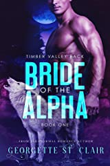 Bride Of The Alpha (A BBW paranormal romance) (Timber Valley Pack Book 1) Kindle Edition