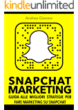 Snapchat Marketing: Guida alle migliori strategie per fare marketing su Snapchat