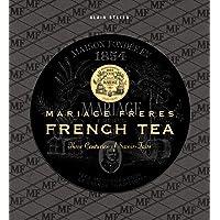 Mariage Freres French Tea: Three Centuries of Savoir-Faire