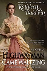 The Highwayman Came Waltzing: A Traditional Regency Romance Novella Kindle Edition
