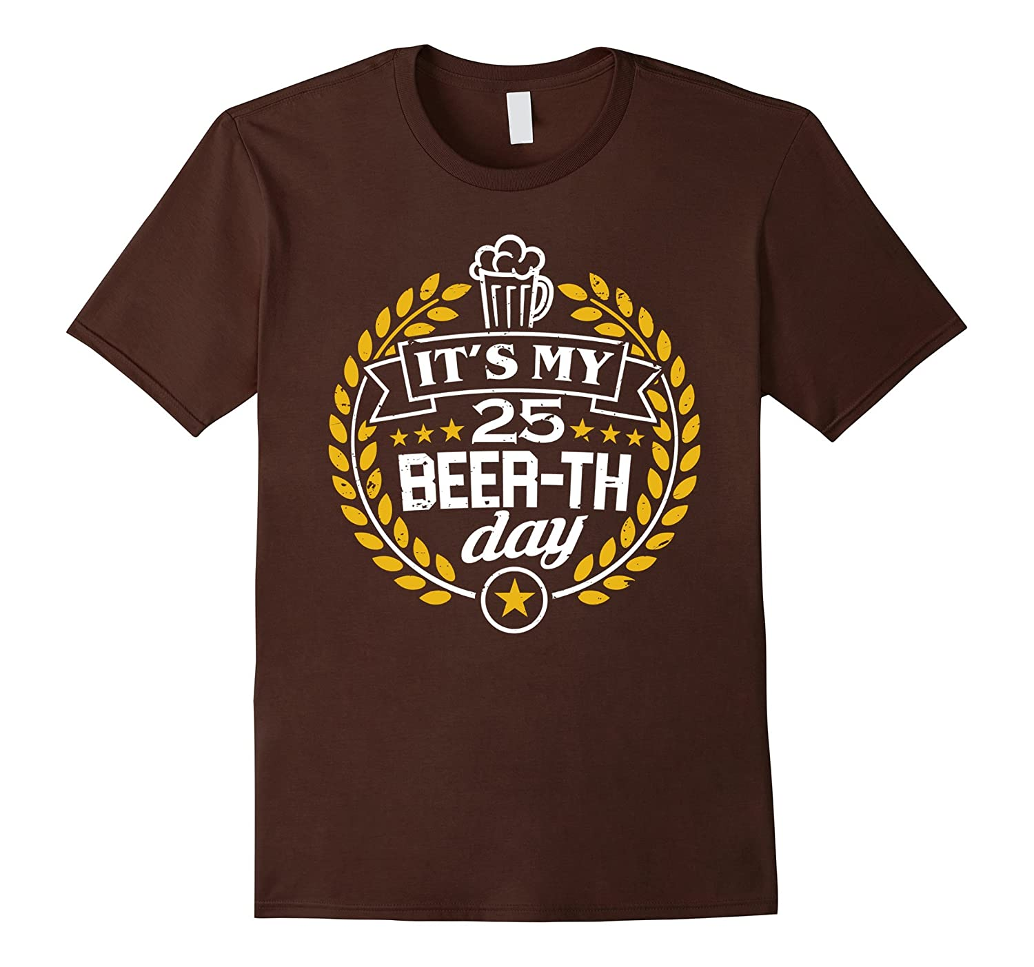25th Birthday Gift Beer Shirt It's My 25 Beer-th Day T-Shirt-TH
