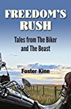 Freedom's Rush: Tales from The Biker and The Beast