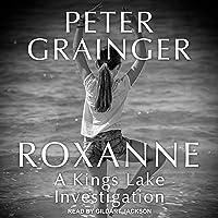 Kings Lake Investigation Series #3, Roxanne