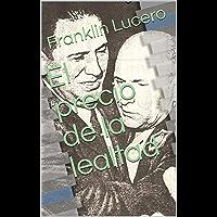 El precio de la lealtad (La historia desde abajo nº 6) (Spanish Edition)