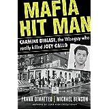 Mafia Hit Man: Carmine DiBiase, The Wiseguy Who Really Killed Joey Gallo