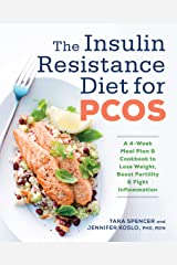 The Insulin Resistance Diet for PCOS: A 4-Week Meal Plan and Cookbook to Lose Weight, Boost Fertility, and Fight Inflammation Kindle Edition