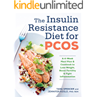 The Insulin Resistance Diet for PCOS: A 4-Week Meal Plan and Cookbook to Lose Weight, Boost Fertility, and Fight…