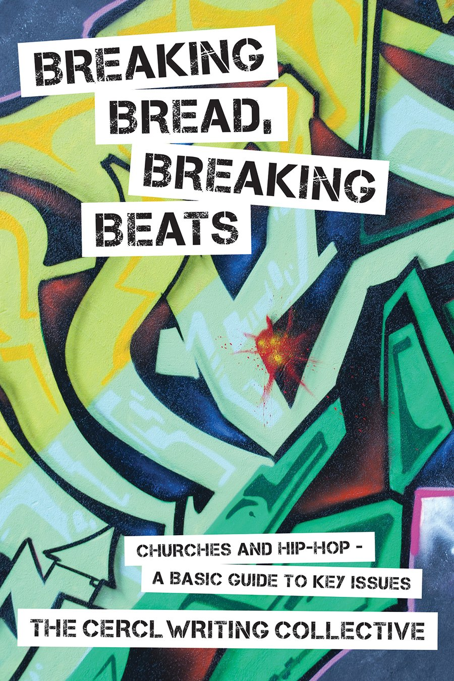 Breaking Bread, Breaking Beats: Churches and Hip-Hop A Basic Guide to Key Issues ebook