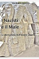 I Nazisti e il Male. La distruzione dell'essere umano (Italian Edition) Kindle Edition