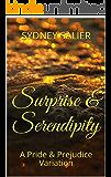 Surprise & Serendipity: A Pride & Prejudice Variation