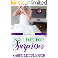 No Time for Surprises (The No Brides Club Book 6)
