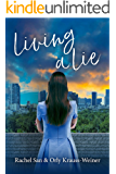 Living a Lie: A Novel Based on a True Story