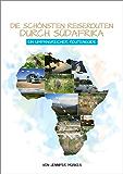 Die schönsten Reiserouten durch Südafrika: Ein umfangreicher Routenguide