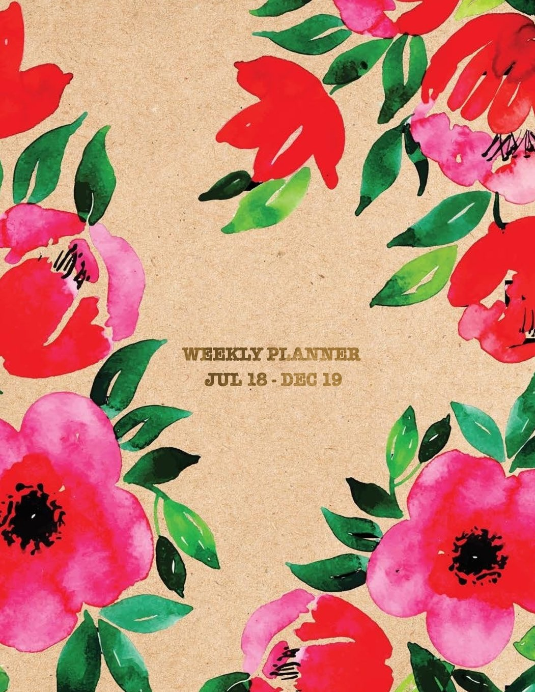 Read Online Weekly Planner Jul 18 - Dec 19: Watercolour Floral 2018-2019 Planner  18-Month Weekly View Planner  To-Do Lists + Motivational Quotes  Jul 18-Dec 19 (Week-by-week Planner) (Volume 1) pdf epub