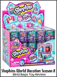 Review: Shopkins World Vacation Season 8 Blind Bags Toy ...