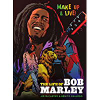 Wake Up and Live: The Life of Bob Marley book cover