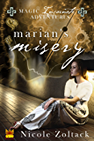 Marian's Misery (Magic Incarnate Adventures Book 1)