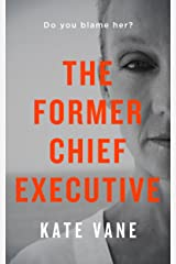 The Former Chief Executive Kindle Edition