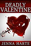 Deadly Valentine: A Valentine Mystery Book One