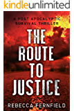 The Route to Justice: A Post Apocalyptic Thriller (A World Torn Down Book 5)