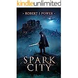Spark City (The Spark City Cycle Book 1)