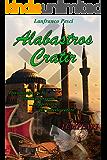 Alabastros Cratir (Le reliquie dei Templari Vol. 3)