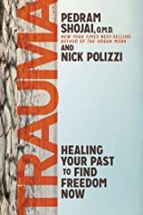 Trauma: Healing Your Past to Find Freedom Now Kindle Edition
