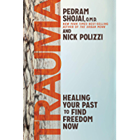 Trauma: Healing Your Past to Find Freedom Now (English Edition)