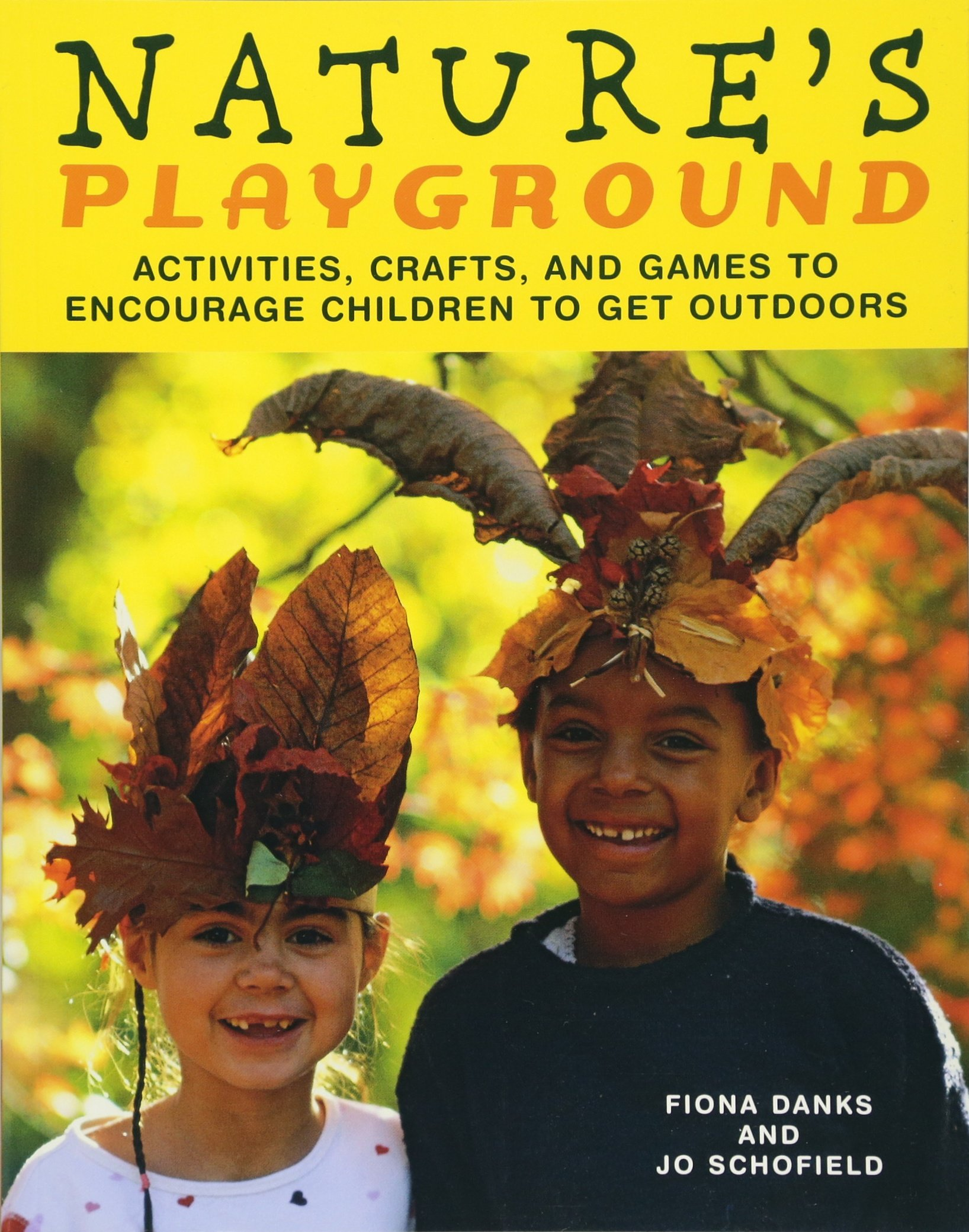 Download Nature's Playground: Activities, Crafts, and Games to Encourage Children to Get Outdoors ebook