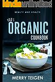 100% ORGANIC COOKBOOK: BEAUTY AND HEALTH
