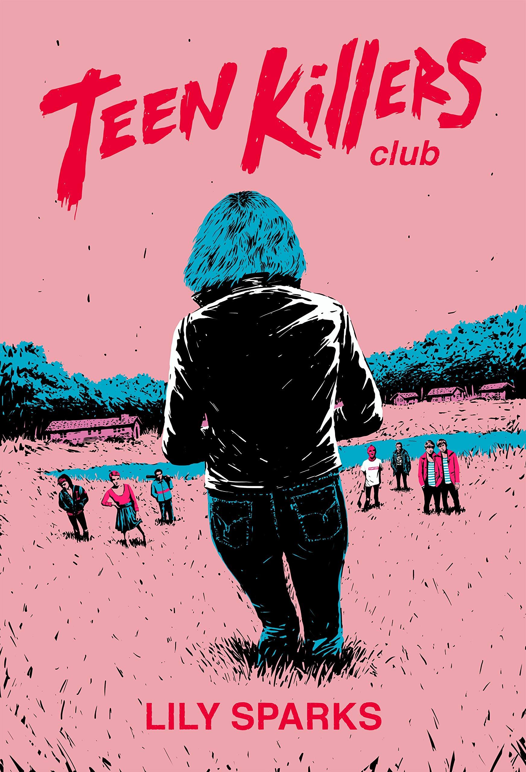 Amazon.com: Teen Killers Club: A Novel (9781643852294): Sparks, Lily: Books