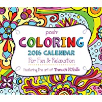 Posh: Coloring 2016 Day-to-Day Calendar: For Fun & Relaxation