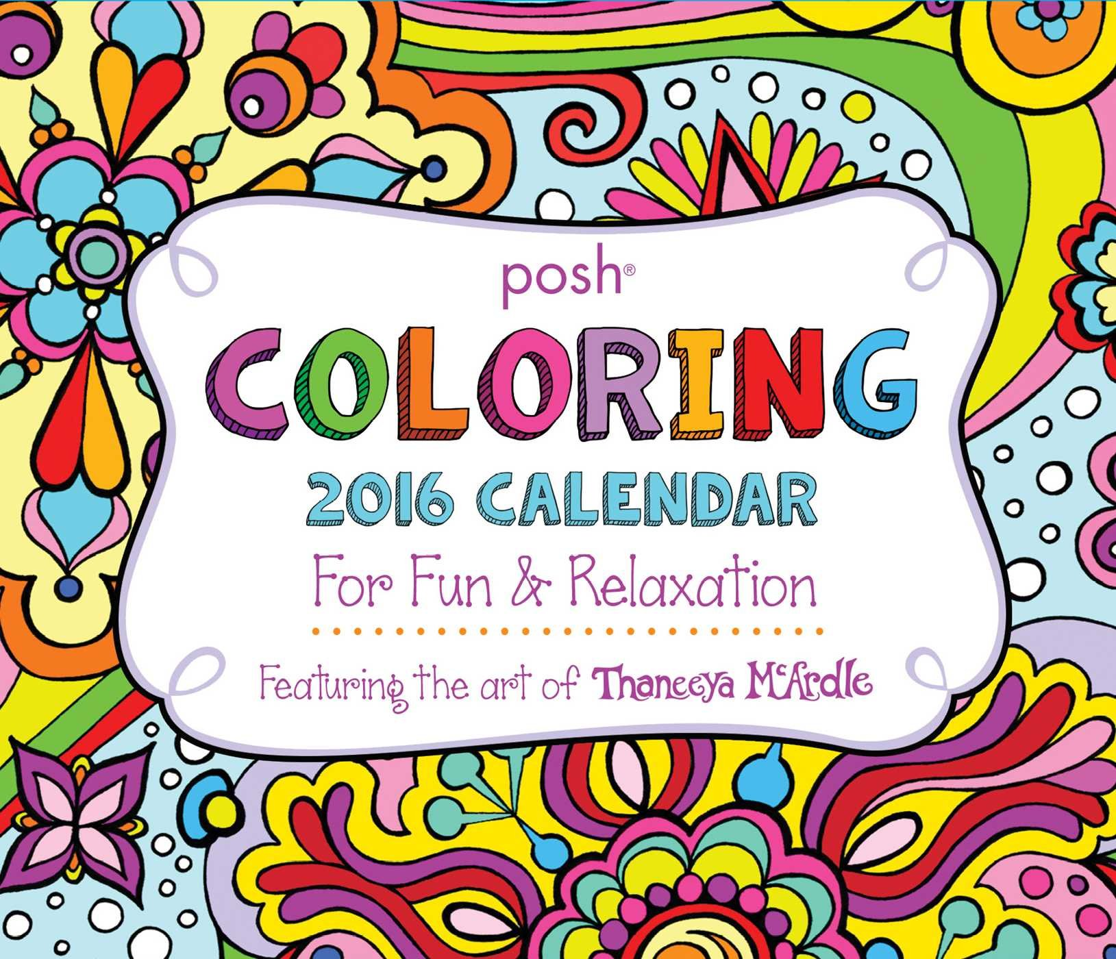 Posh: Coloring 2016 Day-to-Day Calendar: For Fun & Relaxation ...
