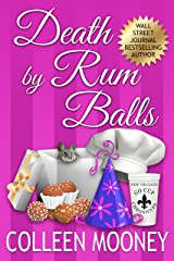 Death By Rum Balls (The New Orleans Go Cup Chronicles Book 4) Kindle Edition